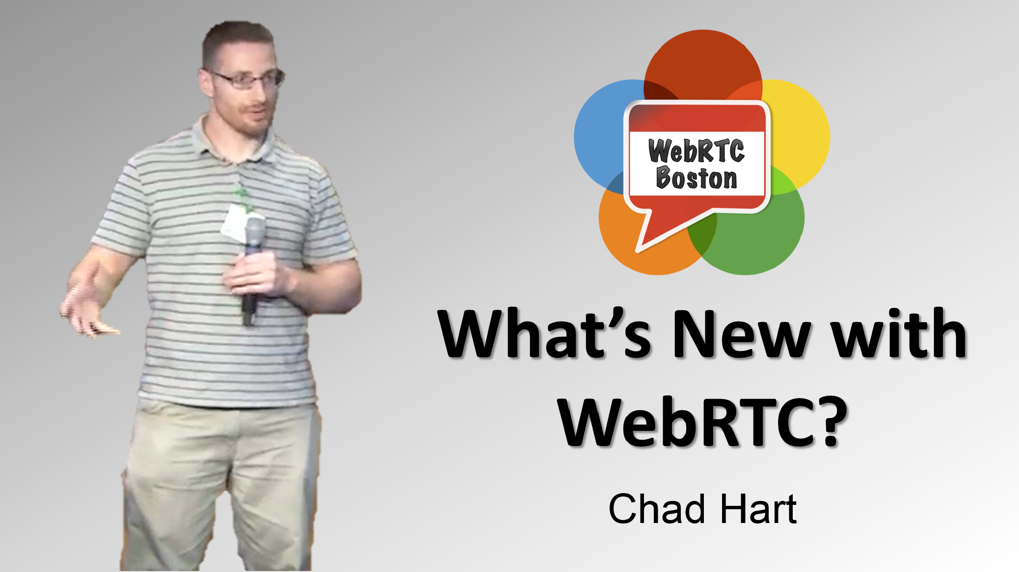 WebRTc Boston #2 - What's New with WebRTC