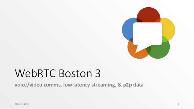 WebRTC Boston #2 - WebRTC for Billions