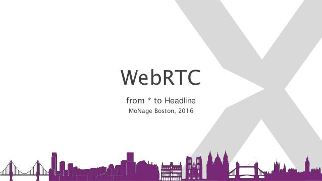 Monage 2016: WebRTC From Asterisk to Headline