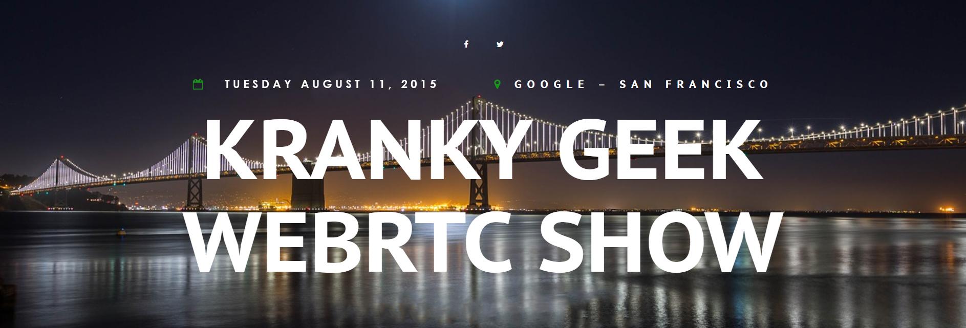 Kranky Geek WebRTC 2015 - San Francisco