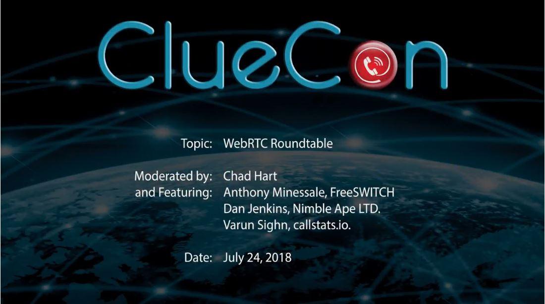 ClueCon 2018 WebRTC Roundtable