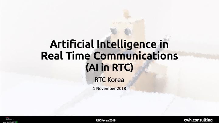 RTC Korea 2018: AI in RTC presentation
