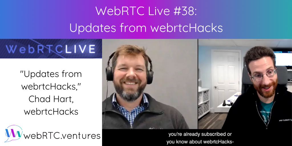 WebRTC Live #38 - Updates from webrtcHacks